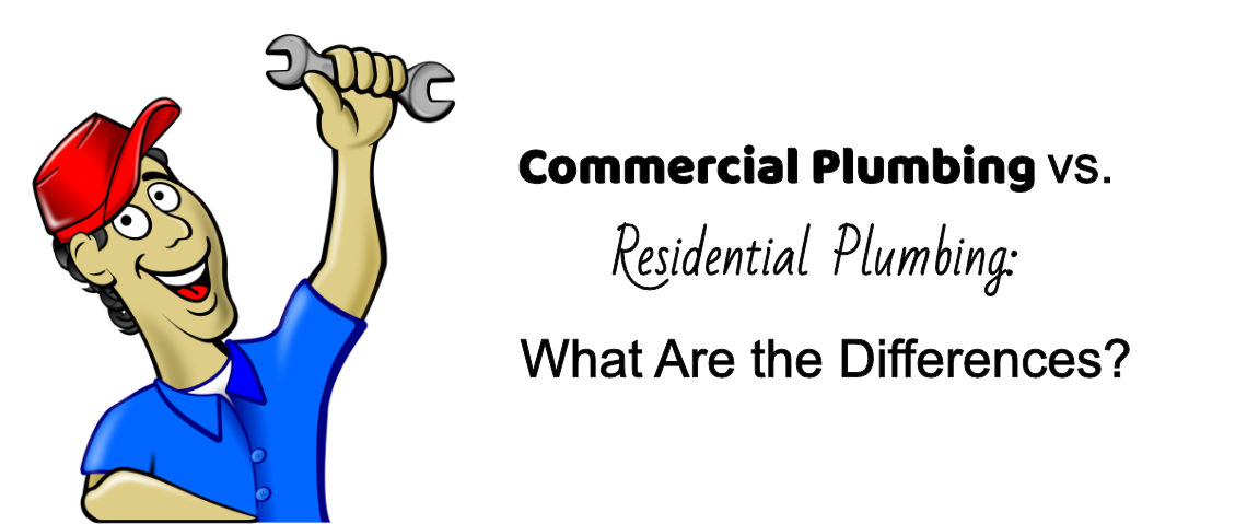 Commercial Plumbing vs. Residential Plumbing: What Are the Differences?