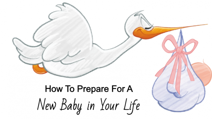 How To Prepare For A New Baby in Your Life