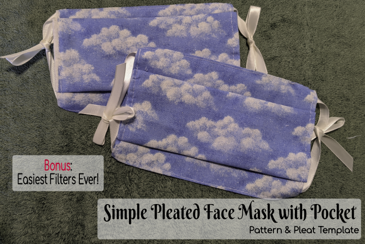 Simple Pleated Face Mask with Pocket Pattern & Pleat Template.  Bonus: Easiest Filters Ever!