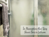 Ten Misconceptions About Using Shower Doors in Bathroom