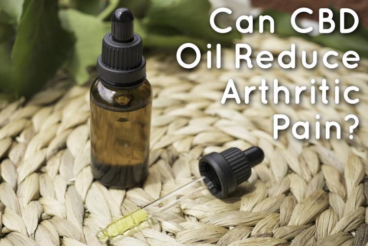 Can CBD Oil Reduce Arthritic Pain?