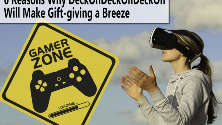 6 Reasons Why DeckOnDeckOnDeckOn Will Make Gift-giving a Breeze
