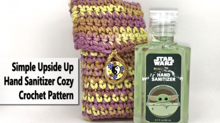 Simple Upside Up Hand Sanitizer Holder Crochet Pattern #Crochet #CrochetPattern – Disney Hand Sanitizer 2oz Bottle