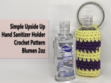 Simple Upside Up Hand Sanitizer Holder Crochet Pattern Blumen 2oz