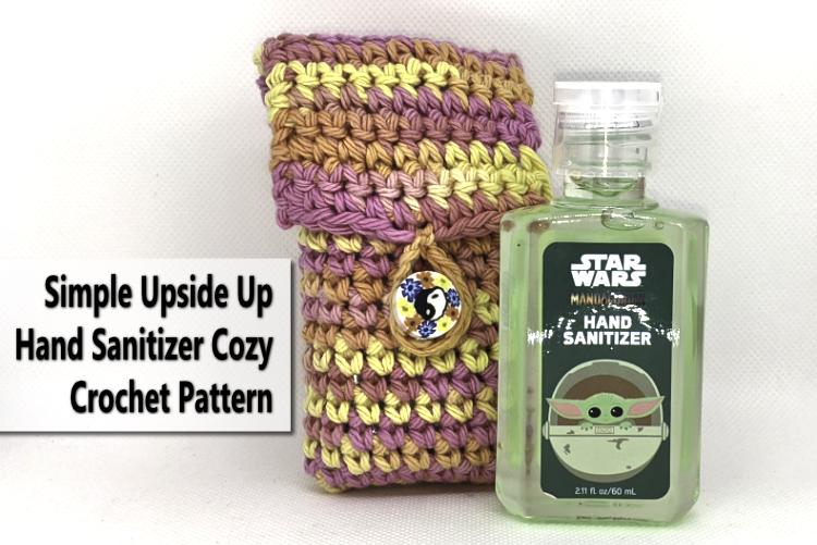Simple Upside Up Hand Sanitizer Holder Crochet Pattern #Crochet #CrochetPattern – Disney Hand Sanitizer 2oz Bottle