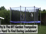 Why Is The 8FT Garden Trampoline So Hard To Find During Lockdown?