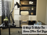 8 Ways To Make The Home Office Feel Bigger