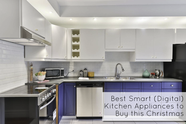 Best Smart (Digital) Kitchen Appliances to Buy this Christmas