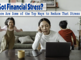 Got Financial Stress Here Are Some of the Top Ways to Reduce That Stress