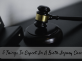 5 Things To Expect In A Birth Injury Case