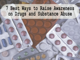 7 Best Ways to Raise Awareness on Drugs and Substance Abuse