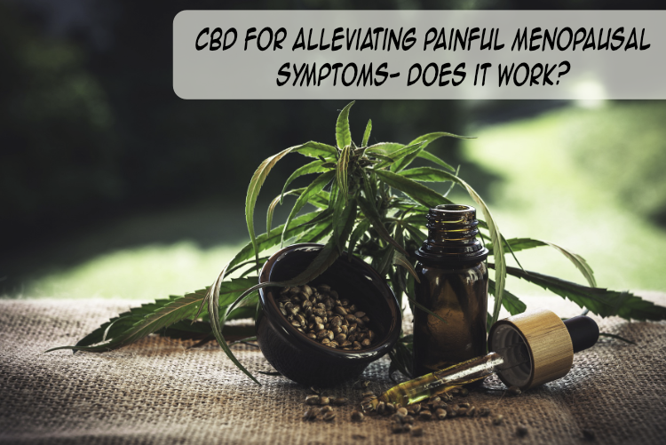 CBD For Alleviating Painful Menopausal Symptoms- Does it Work?