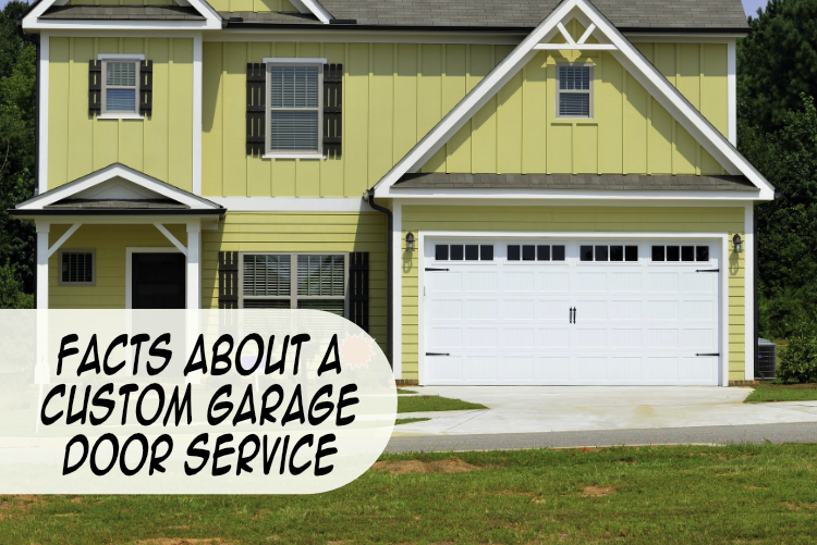 Facts about a Custom Garage Door Service
