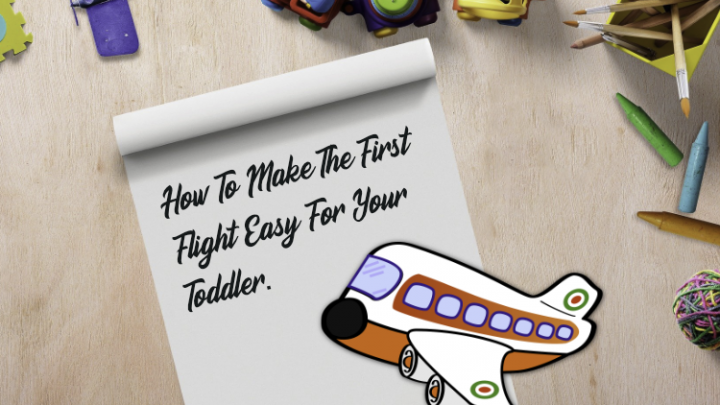 How To Make The First Flight Easy For Your Toddler